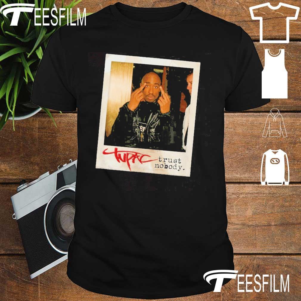 Tupac Trust Nobody Photo 2020 shirt