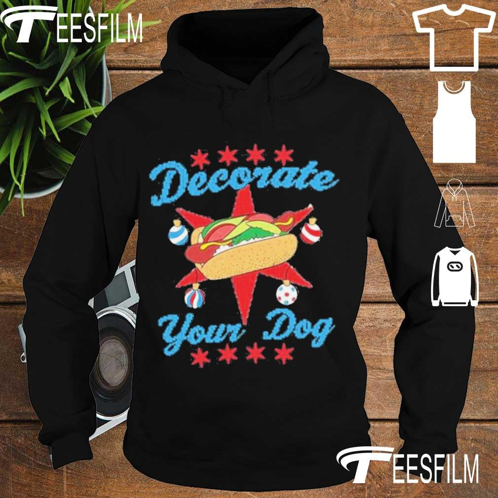 Official Decorate Your Dog Ugly Xmas Shirt hoodie