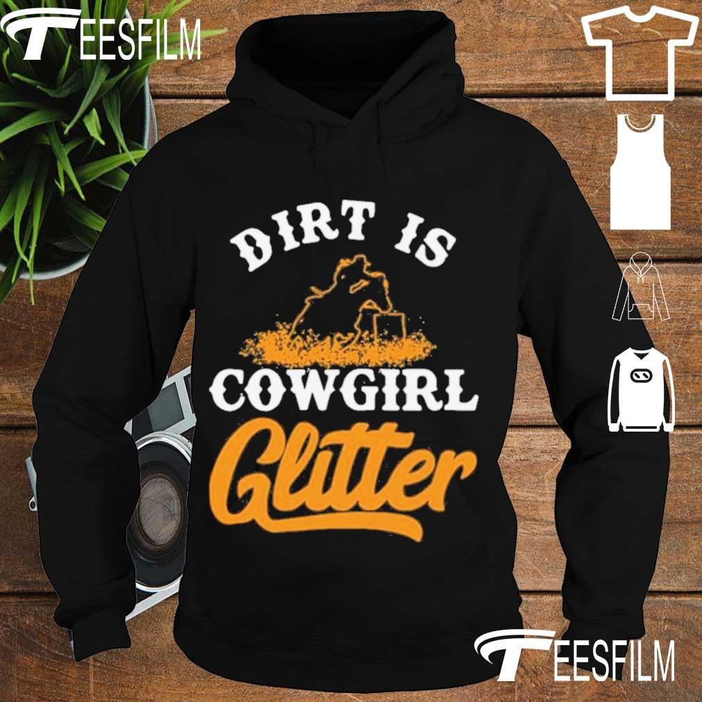 Official Dirt Is Cowgirl Glitter Shirt hoodie