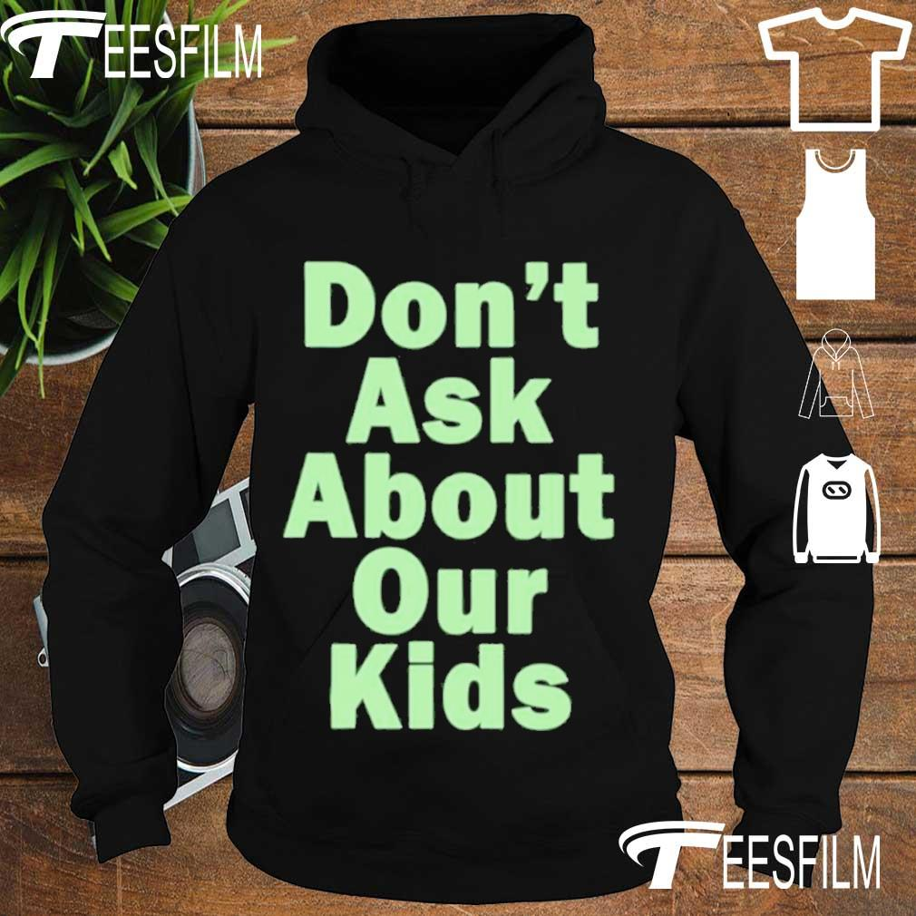 Official Dont Ask About Your Couple Shirt hoodie