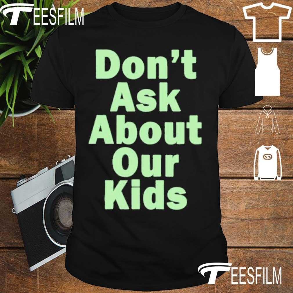 Official Dont Ask About Your Couple Shirt