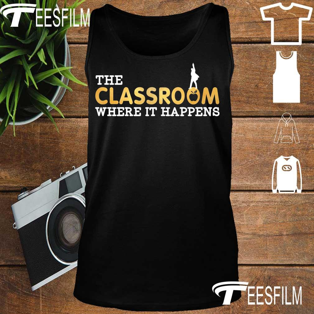 The Classroom where it happens s tank top