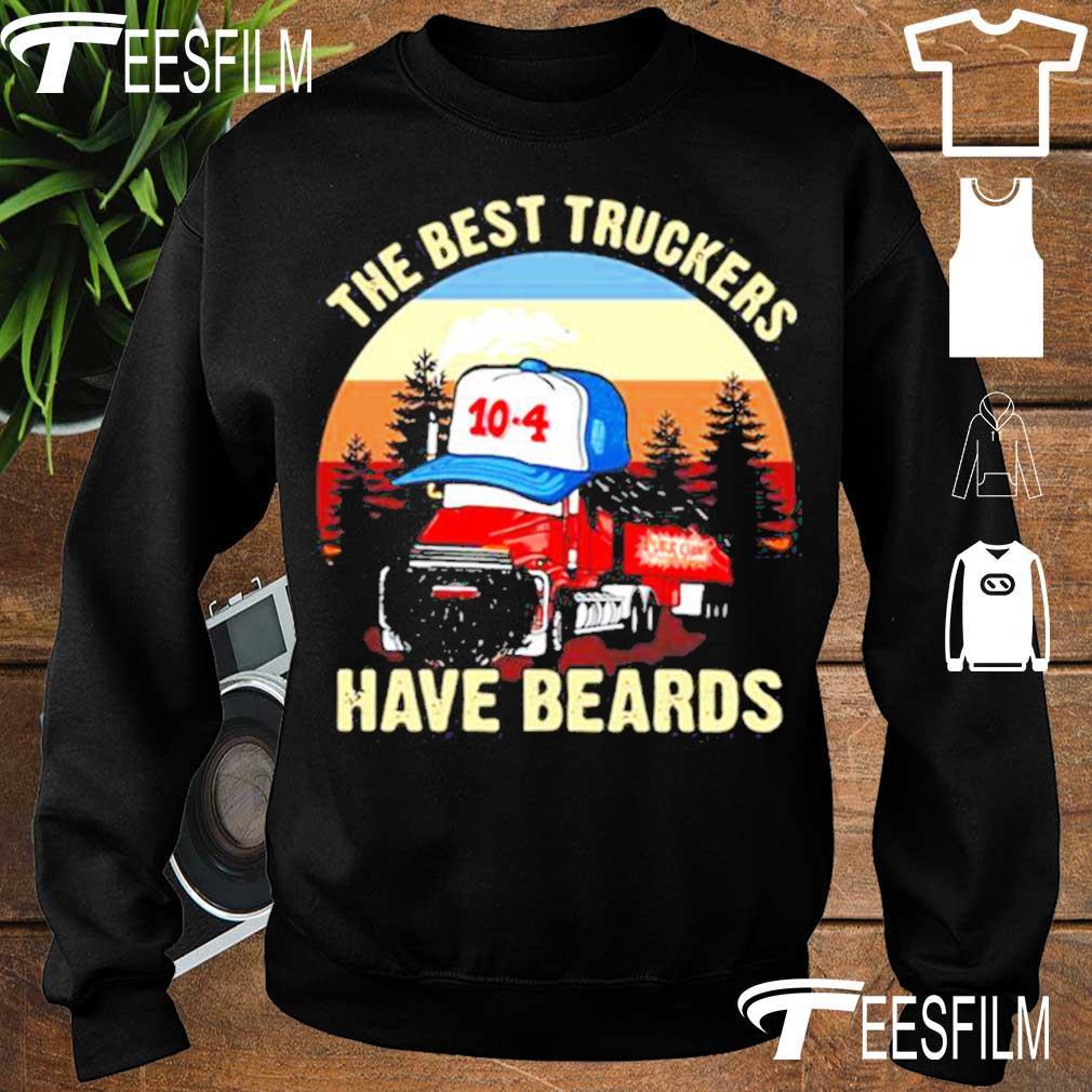 Trucker The Best Truckers Have Beards s sweater