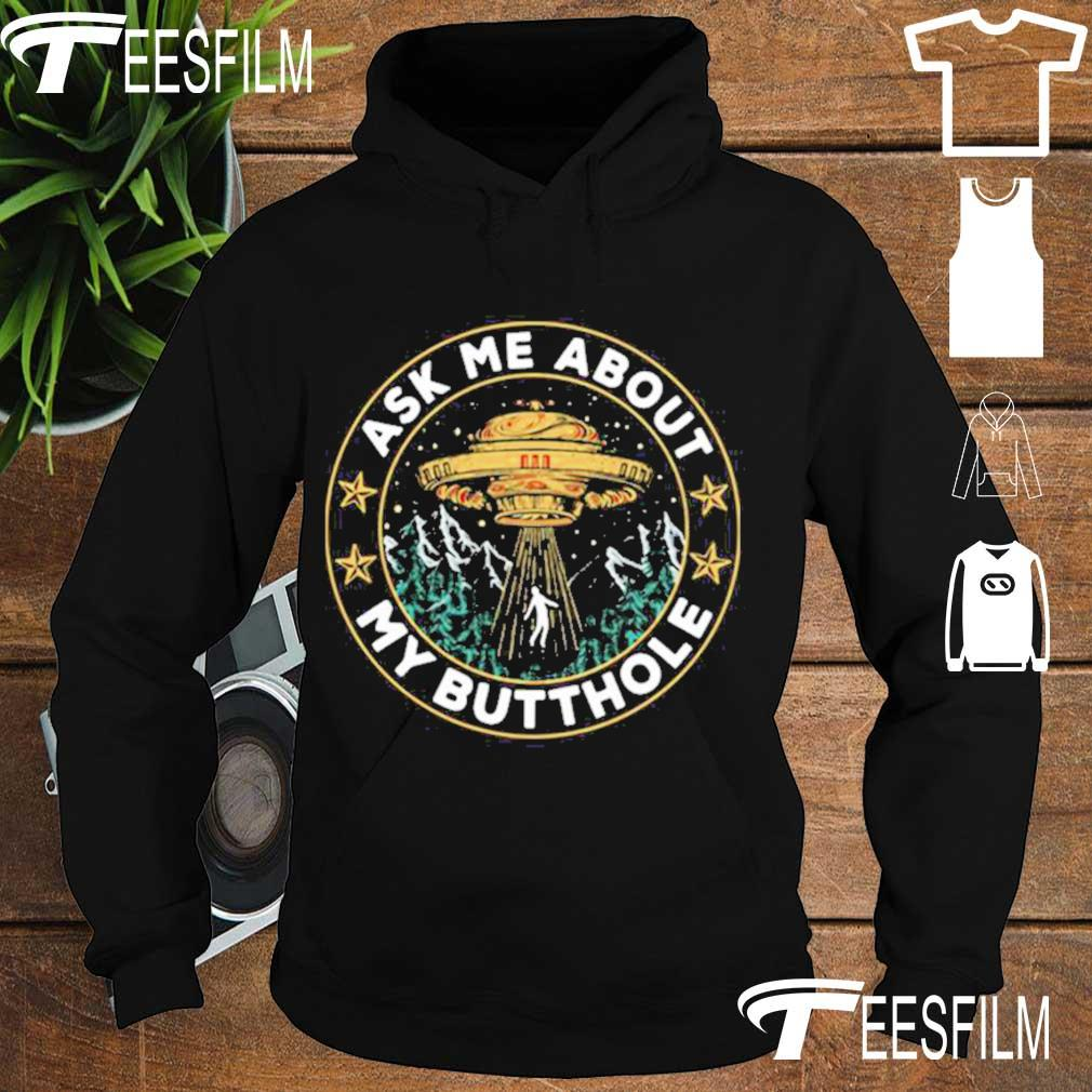 UFO Ask Me About My Butthole s hoodie